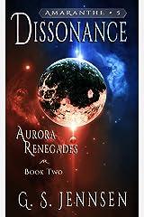 Dissonance: Aurora Renegades Book Two (Amaranthe 5) Kindle Edition