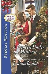 A Princess Under the Mistletoe (Royal Babies Book 5) Kindle Edition