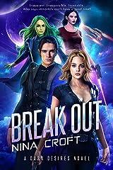 Break Out (Dark Desires Book 1) Kindle Edition