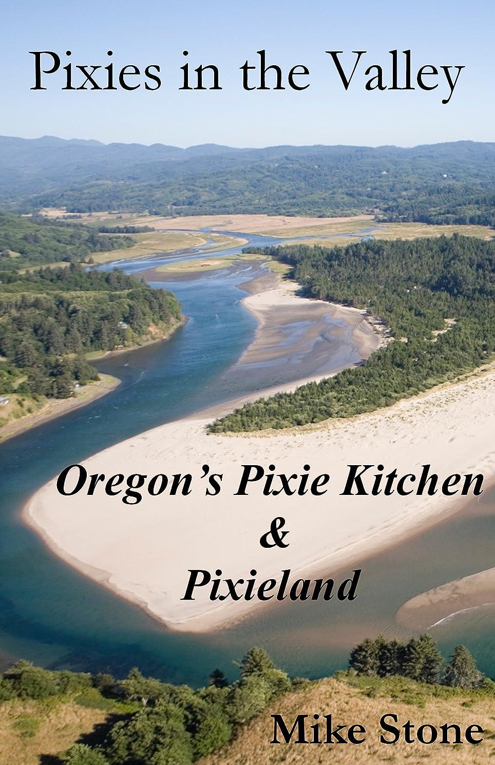 摂氏度本体右Pixies in the Valley: Oregon's Pixie Kitchen and Pixieland (English Edition)