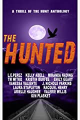 The Hunted: Welcome to Whitebridge (Thrill of the Hunt Anthology Book 3) Kindle Edition