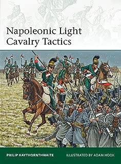 Napoleonic Light Cavalry Tactics (Elite Book 196)