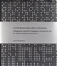 A Little-Known Story about a Movement, a Magazine, and the Computer's Arrival in Art: New Tendencies and Bit International, 1961–1973 (The MIT Press)