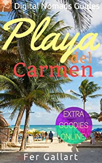Playa del Carmen: Digital Nomads Guides (Latin America Book