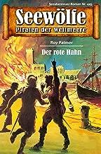 Seewölfe - Piraten der Weltmeere 445: Der rote Hahn (German Edition)