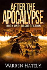 After the Apocalypse Book 1 Resurrection: a zombie apocalypse political action thriller Kindle Edition