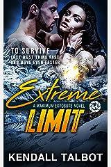 Extreme Limit: Action-Packed Romantic Suspense (Maximum Exposure Book 1) Kindle Edition