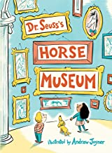 Dr. Seuss's Horse Museum (Classic Seuss)