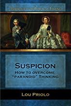 "Suspicion: How to Overcome ""Paranoid"" Thinking"