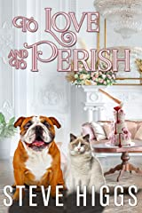 To Love and to Perish: Felicity Philips Investigates Book 1 Kindle Edition