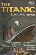 The Titanic: Lost...and Found : A Step 3 Book