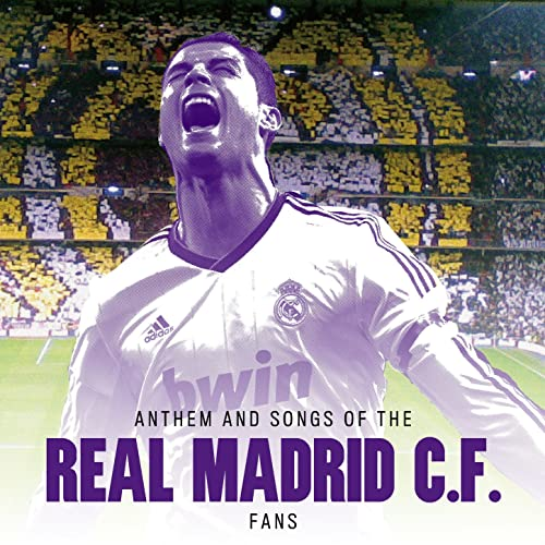 Amazon.com: Anthem and Songs of the Real Madrid C. F. Fans ...