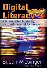 Digital Literacy: A Primer on Media, Identity, and the Evolution of Technology PDF