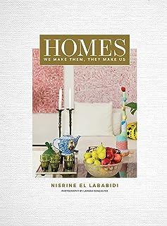 Homes: We Make Them, They Make Us