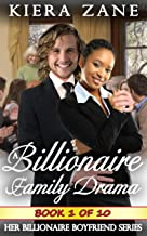 A Billionaire Family Drama 1 (A Billionaire Family Drama Serial - Her Billionaire Boyfriend Series (A Billionaire Book Club BWWM Interracial Romance))