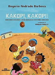 Kakopi, Kakopi: Brincando e jogando com as crianças de vinte países africanos