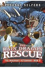 The Rain Dragon Rescue (The Imaginary Veterinary Book 3) Kindle Edition