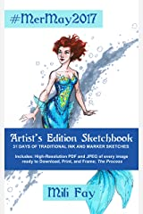 #MerMay2017 Artist's Edition Sketchbook: 31 Days of Traditional Ink and Marker Sketches (Art of Mili Fay: Sketchbooks) Kindle Edition