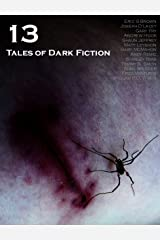 13: Tales of Dark Fiction Kindle Edition