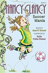 Fancy Nancy: Nancy Clancy, Soccer Mania (Nancy Clancy Chapter Books series Book 6) Kindle Edition