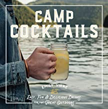 Camp Cocktails: Easy, Fun, and Delicious Drinks for the Great Outdoors PDF