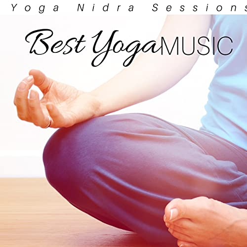 Best Yoga Music - Yoga Nidra Sessions, Health, Well Being ...