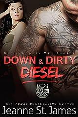 Down & Dirty: Diesel (Dirty Angels MC Series Book 4) Kindle Edition