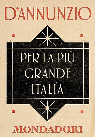 Per la più grande Italia (e-Meridiani Mondadori) (I Meridiani)