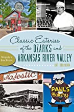 Classic Eateries of the Ozarks and Arkansas River Valley (American Palate)