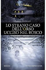 Lo strano caso dell'orso ucciso nel bosco (Le indagini dell'ispettore Santoni Vol. 4) Formato Kindle