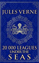 Twenty Thousand Leagues Under the Seas - Jules Verne: Illustrated edition
