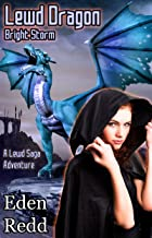 Lewd Dragon: Bright Storm: A Virtual Fantasy Romance Adventure (Lewd Saga Book 6)