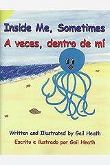 Inside Me, Sometimes/A veces, dentro de mí (Spanish Edition) Kindle Edition
