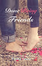 Done Being Friends: A Contemporary Friends to Lovers Faith-Based Billionaire Romance (English Edition)