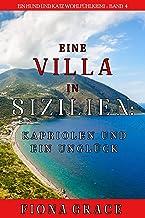 Eine Villa in Sizilien: Kapriolen und ein Unglück (Ein Hund und Katz Wohlfühlkrimi – Band 4) (German Edition)
