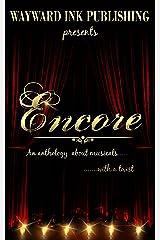 Encore: A Wayward Ink Publishing Anthology Kindle Edition