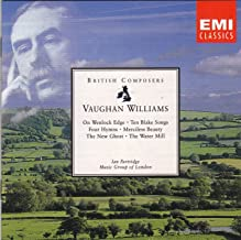 Vaughan Williams: On Wenlock Edge / Ten Blake Songs / Four Hymns / Merciless Beauty / The New Ghost / The Water Mill British Composers