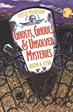 Green Mountain Ghosts, Ghouls & Unsolved Mysteries