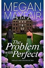 The Problem With Perfect (The Tangled Vines Saga Book 2) Kindle Edition