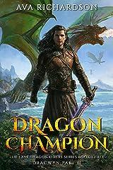 Dragon Champion (The Last Dragonriders Series Book 3) Kindle Edition