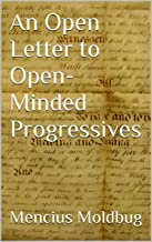 An Open Letter to Open-Minded Progressives