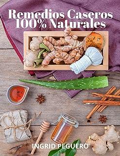 Remedios  Caseros 100% Naturales: Remedios Caseros Naturales