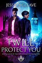 I Will Protect You (The Van Wilden Chronicles Book 4)