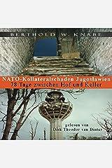 NATO-Kollateralschaden Jugoslawien: 78 Tage zwischen Hof und Keller Audible Hörbuch