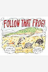 Follow That Frog! Kindle Edition