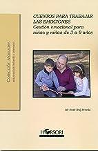 CUENTOS PARA TRABAJAR LAS EMOCIONES: Gestión emocional para niños y niñas de 3 a 9 años: 45 (Colección manuales)