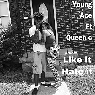 Like It Hate It (feat. Queen C) [Explicit]