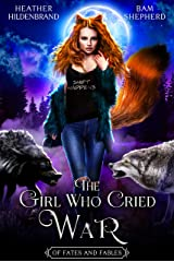The Girl Who Cried War (Of Fates & Fables Book 3) Kindle Edition