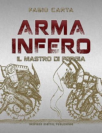 Arma Infero 1: Il Mastro di Forgia