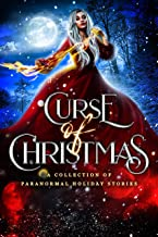 Curse of Christmas: A Collection of Paranormal Holiday Stories (English Edition)